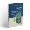 Healing with Whole Foods